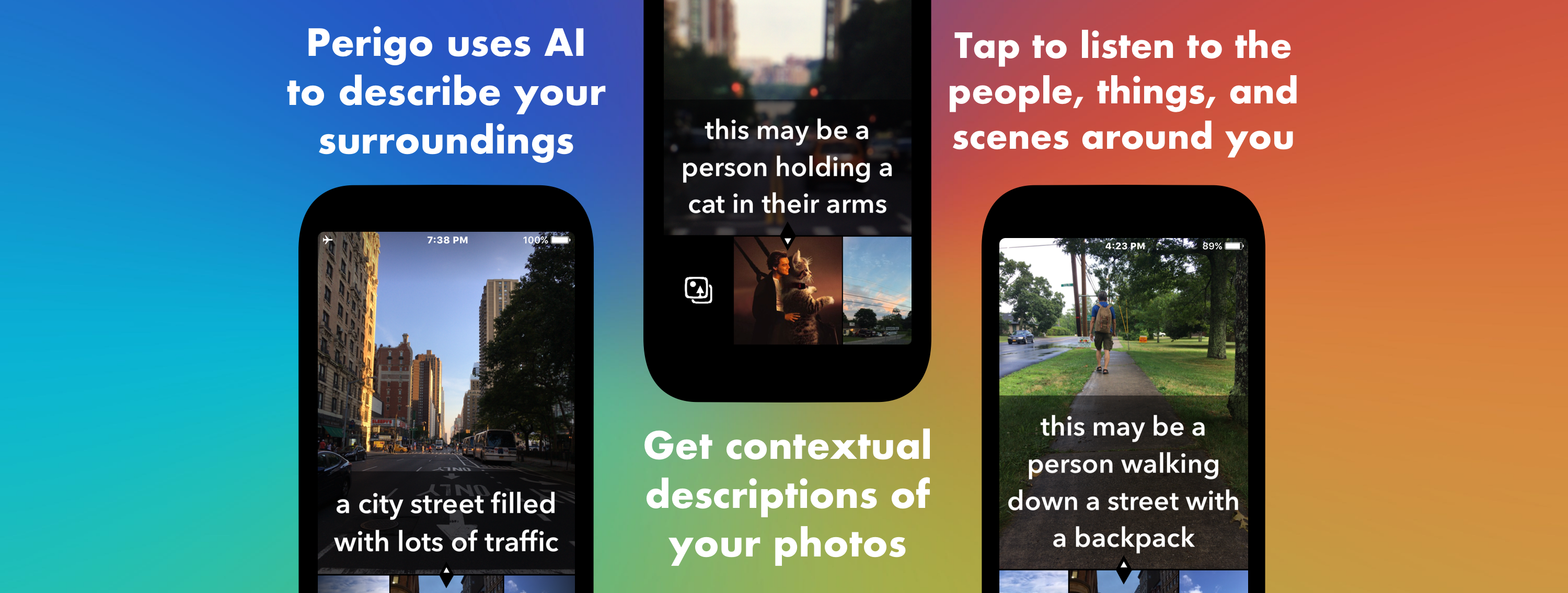 Perigo uses AI to describe your surroundings. You can tap to get contextual descriptions of your photos and listen to the people, things, and scenes around you.